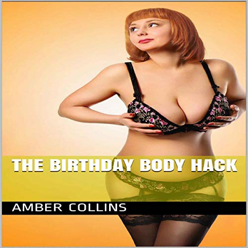 The Birthday Body Hack Audiobook By Amber Collins cover art