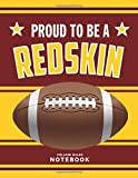 Proud to be a Redskin: American Football Journal / Notebook /Diary to write in and record your thoughts.