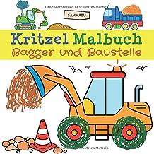 Kritzel Malbuch Bagger und Baustelle: Fahrzeuge und Baustellen-Motive zum kreativen Kritzeln und Ausmalen (German Edition)