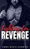 Fighting For Revenge: An MMA Fighter Romance (City Limits MMA) (English Edition)
