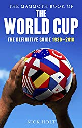 Image: Mammoth Book Of The World Cup (Mammoth Books), by Nick Holt (Author). Publisher: Robinson (March 20, 2014)