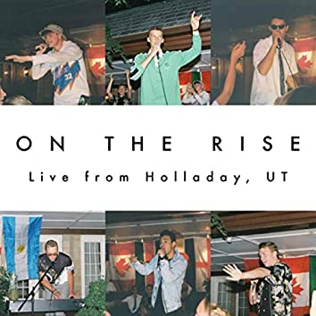 On the Rise (Live from Holladay, Utah)