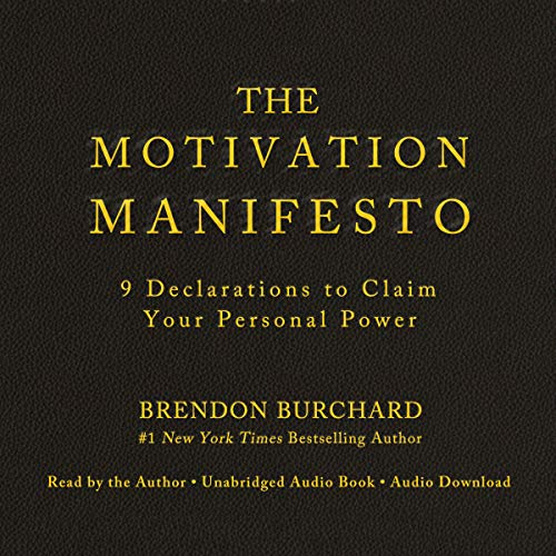 The Motivation Manifesto                   By:                                                                                                                                 Brendon Burchard                               Narrated by:                                                                                                                                 Brendon Burchard                      Length: 6 hrs and 51 mins     80 ratings     Overall 4.0