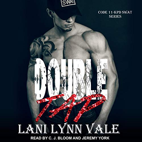 Double Tap     Code 11-KPD SWAT, Book 2              By:                                                                                                                                 Lani Lynn Vale                               Narrated by:                                                                                                                                 CJ Bloom,                                                                                        Jeremy York                      Length: 6 hrs and 8 mins     Not rated yet     Overall 0.0