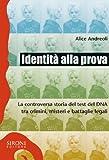 Identità alla prova. La controversa storia del test del DNA tra crimini, misteri e battaglie legali (Galápagos)