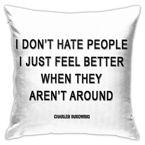 Charles Bukowski - Funda de almohada decorativa con diseño de  I Don t Hate People Home  (45 x 45 cm)