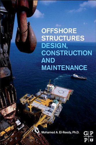 Offshore Structures: Design, Construction and Maintenance (English Edition)