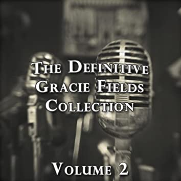 The Definitive Gracie Fields Collection (Volume 2)