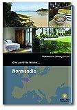 Eine perfekte Woche ... Normandie - Hrsg. Smart Travelling print UG