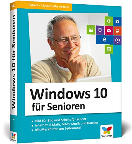 Windows 10 für Senioren: Der Lernkurs für Späteinsteiger – extra große Schrift und viele Merkhilfen. Neuauflage inkl. April 2018 Update
