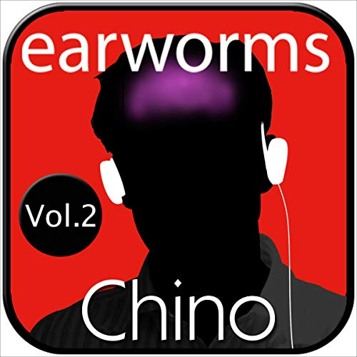 earworms Chino Rápido, Vol. 2 - Método Musical de Memorización [Quick Chinese Earworms, Vol. 2 - Musical Method of Memorization] Titelbild