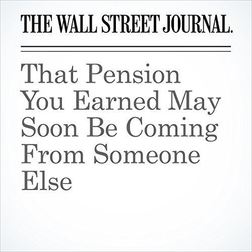 That Pension You Earned May Soon Be Coming From Someone Else copertina