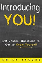 Introducing You!: Self-Journal questions to Get to Know Yourself