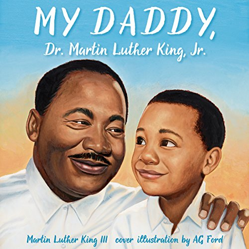 My Daddy, Dr. Martin Luther King, Jr. audiobook cover art