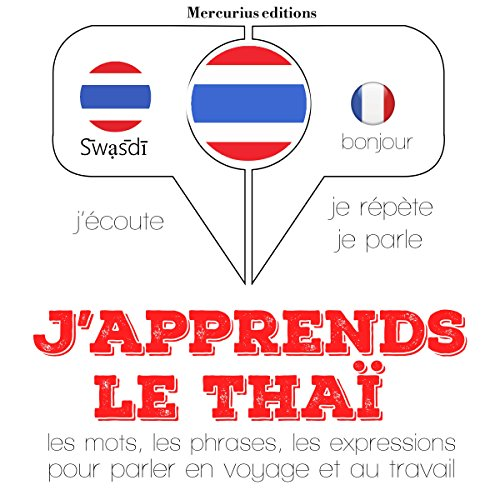 J'apprends le thaï     J'écoute. Je répète. Je parle.              By:                                                                                                                                 J. M. Gardner                               Narrated by:                                                                                                                                 Florence A.,                                                                                        Rungsima                      Length: 5 hrs and 3 mins     Not rated yet     Overall 0.0