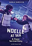 Noelle at Sea: A Titanic Survival Story (Girls Survive)