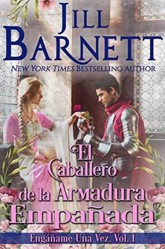 El Caballero de la Armadura Empañada (Engáñame Una Vez nº 1) (Spanish Edition)