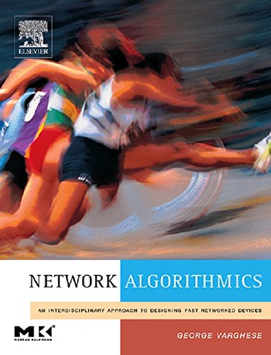 Network Algorithmics: An Interdisciplinary Approach to Designing Fast Networked Devices (ISSN) (English Edition)
