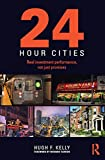 24-Hour Cities: Real Investment Performance, Not Just Promises