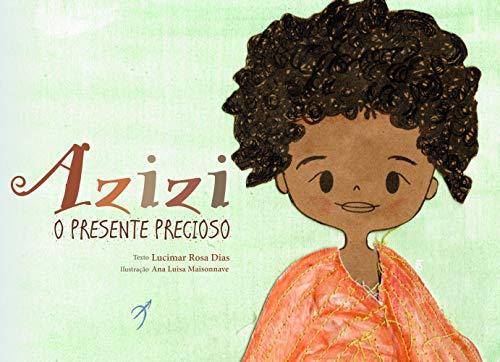 Azizi: O presente precioso