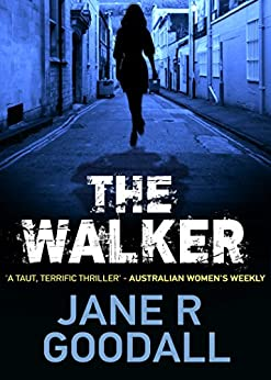 The Walker (Briony Williams Thriller Book 1) by [Jane R Goodall]