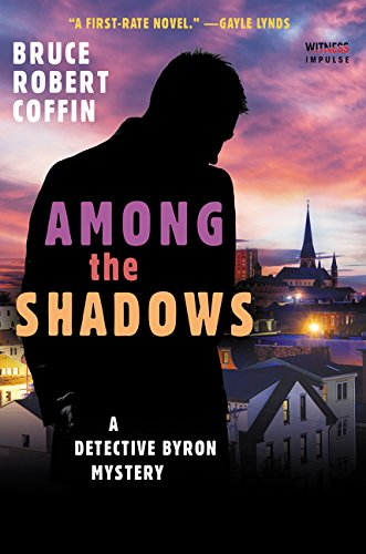 Compare Textbook Prices for Among The Shadows: A Detective Byron Mystery A John Byron Novel  ISBN 9780062569479 by Coffin, Bruce Robert