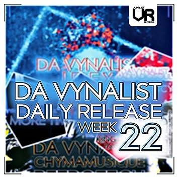 Da Vynalist Daily Release: Week 22