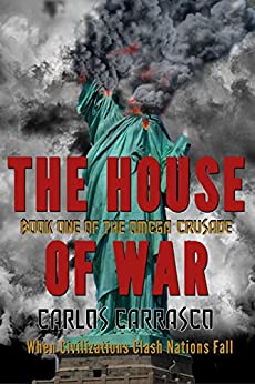The House of War: Book One Of : THE OMEGA CRUSADE by [Carlos Carrasco]