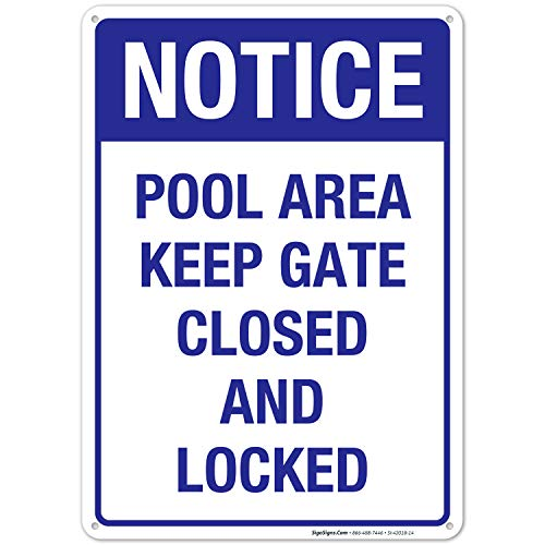 Pool Area Sign, Keep Gate Closed and Locked Sign, Pool Sign 10X14 Rust Free Aluminum, Weather/Fade Resistant, Easy Mounting, Indoor/Outdoor Use, Made in USA by Sigo Signs
