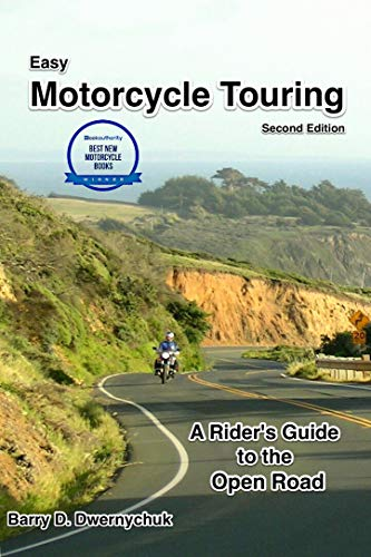 Easy Motorcycle Touring: A Rider's Guide to the Open Road