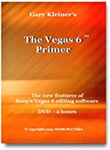 The Vegas 6 Primer - The New Features of Sony's Vegas 6 Editing Software