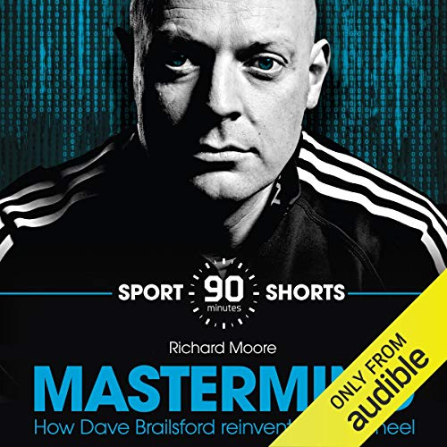 Mastermind: How Dave Brailsford Reinvented the Wheel     Sport Shorts              By:                                                                                                                                 Richard Moore                               Narrated by:                                                                                                                                 Richard Moore                      Length: 1 hr and 32 mins     24 ratings     Overall 3.3