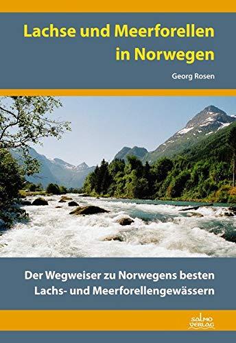 Lachse und Meerforellen in Norwegen: Der Wegweiser zu Norwegens besten Lachs- und Meerforellengewässern