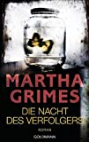 Martha Grimes: Die Nacht des Veerfolgers