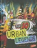 Top 10 Urban Legends (Top 10 Unexplained)