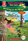 Blowing in the Wind (Magic School Bus Rides Again: Scholastic Readers, Level 2)