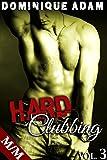 HARD Clubbing Vol. 3 (+ Histoire Bonus: 'Trick Academy'): (Nouvelle Érotique MM, HARD, Interdit, Première Fois, Gay M/M) (French Edition)