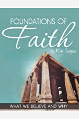 Foundations of Faith (Parent Guide): What We Believe and Why Paperback