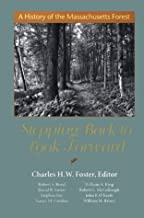 Stepping Back to Look Forward: A History of the Massachusetts Forest