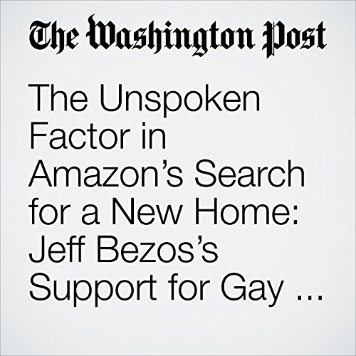 The Unspoken Factor in Amazon's Search for a New Home: Jeff Bezos's Support for Gay Rights copertina