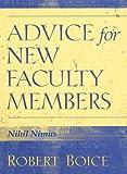 Advice for New Faculty Members: HB NEW FACULTY MEMBERS _c1 - Robert Boice