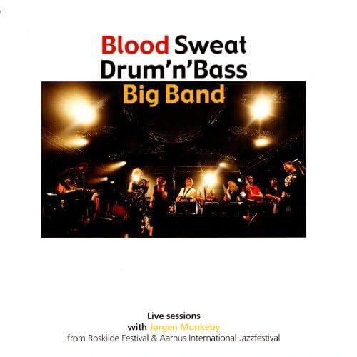 Jørgen MunkebyIBlood Sweat Drum'n'Bass Big Band