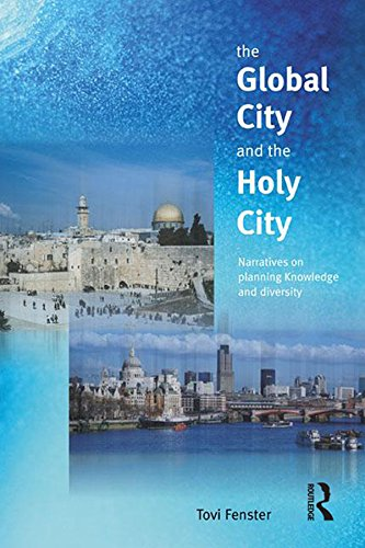 The Global City and the Holy City: Narratives on Knowledge, Planning and Diversity (Gender, Space & Culture) (English Edition)