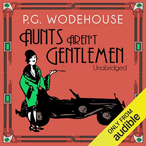 Aunts Aren't Gentlemen (Unabridged) cover art