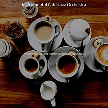 Music for Relaxing Cafes - Energetic Trumpet and Soprano Sax