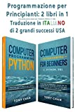 Programmazione per Principianti: 2 libri in 1: Una guida...