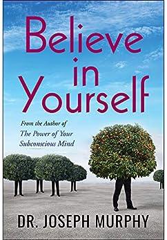 Believe in Yourself by [Joseph Murphy, Digital Fire]