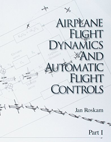 Airplane Flight Dynamics & Automatic Flight Controls: Part I (Volume 1)