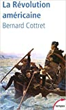 La Révolution américaine de Bernard COTTRET ( 7 octobre 2004 ) - Tempus Perrin (7 octobre 2004)