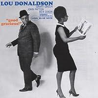 Good Gracious by Lou Donaldson (1997-02-24)